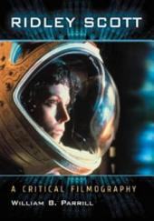 Ridley Scott: A Critical Filmography