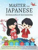 Master The Japanese Hiragana and Katakana  A Handwriting Practice Workbook PDF