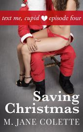 Saving Christmas: Text Me, Cupid, Episode 4