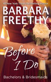 Before I Do (Bachelors & Bridesmaids #4)
