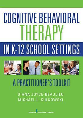 Cognitive Behavioral Therapy in K 12 School Settings PDF