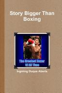 Story Bigger Than Boxing