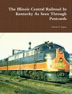 The Illinois Central Railroad In Kentucky As Seen Through Postcards