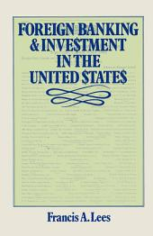 Foreign Banking and Investment in the United States: Issues and Alternatives