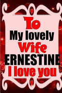 To My Lovely Wife Ernestine I Love You Book PDF