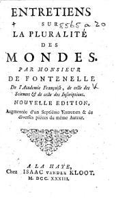 Entretiens sur la pluralité des mondes ... Nouvelle édition, augmentée d'un septième entretien&de diverses piéces du même auteur. [With plates.]
