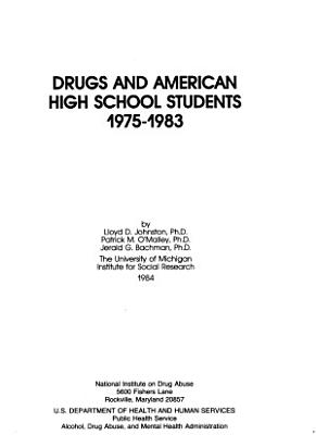 Drugs and American High School Students  1975 1983 PDF