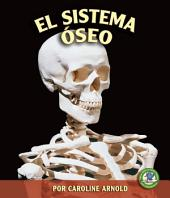 El sistema óseo (The Skeletal System)
