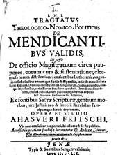 Tractatus Theologico-Nomico-Politicus De Mendicantibus Validis