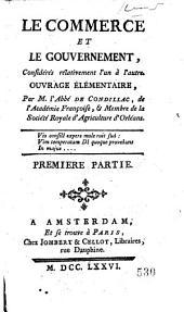 Le commerce et le gouvernement, considérés relativement l'un à l'autre: Volume1