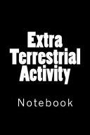 Extra Terrestrial Activity