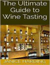 The Ultimate Guide to Wine Tasting
