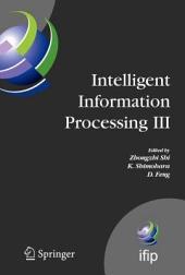 Intelligent Information Processing III: IFIP TC12 International Conference on Intelligent Information Processing (IIP 2006), September 20-23, Adelaide, Australia