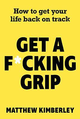 Get a F cking Grip