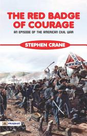 The Red Badge of Courage: An Episode of the American Civil War. A Cura Di Giorgio Spina