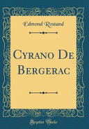 Cyrano de Bergerac  Classic Reprint