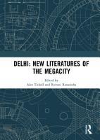 Delhi  New Literatures of the Megacity PDF