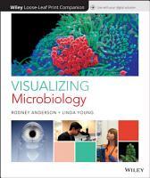 Visualizing Microbiology  Loose Leaf Print Companion PDF