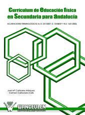 Currículum de educación física en secundaria para Andalucía: Aclaraciones terminológicas al D.231/2007 y R.D. 1631/2006