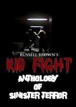 Kid Fight: Anthology of Sinister Terror