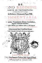 De bono regimine rerum ad vniuersitates spectantium in bullam 10. Clementis papæ 8. Commentaria a Iacobo Cohellio i.v.c. Vrbeuetano ... lucubrata multiplici doctrina, & eruditione repleta, ac diu exoptata Caroli Cartharii i.v.c. Vrbeuetani ... studio nunquam intermisso ab interitu vindicata