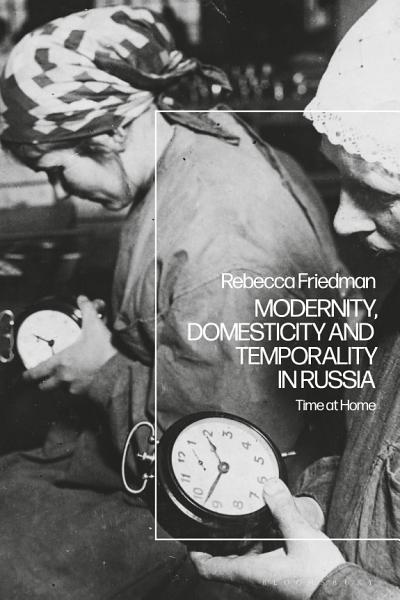Modernity  Domesticity and Temporality in Russia