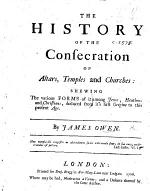 The History of the Consecration of Altars, Temples and Churches: Shewing the Various Forms of it Among Jews, Heathens and Christians, Etc