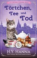 T  rtchen  Tee und Tod  Ein Oxford Tearoom Krimi 1 PDF