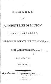 Remarks on Johnson's Life of Milton: to which are added Milton's tractate of education