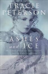 Ashes and Ice (Yukon Quest Book #2)