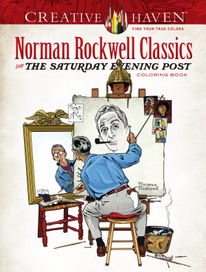 Creative Haven Norman Rockwell Classics from The Saturday Evening Post Coloring Book