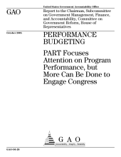 Performance budgeting PART focuses attention on program performance, but more can be done to engage Congress
