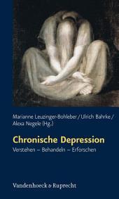 Chronische Depression: Verstehen – Behandeln – Erforschen