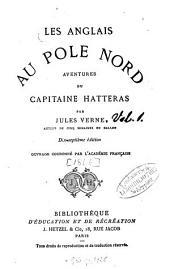 Aventures du Capitaine Hatteras: Par Jules Verne, Volume1