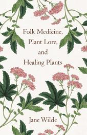 Folk Medicine, Plant Lore, And Healing Plants