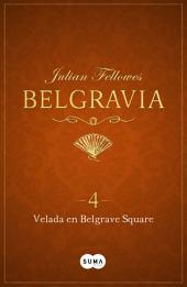 Velada en Belgrave Square (Belgravia 4)