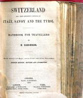 Switzerland, and the Adjacent Portions of Italy, Savoy and the Tyrol: Handbook for Travelers