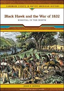 Black Hawk and the War of 1832 Book
