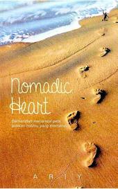 Nomadic Heart: Berhentilah Menandai Peta, Biarkan Hatimu yang Memandu