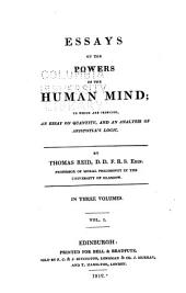 Essays on the Powers of the Human Mind: To which are Prefixed, An Essay on Quantity, and an Analysis of Aristotle's Logic, Volume 1