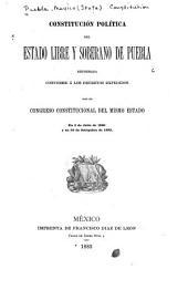 Constitución política del estado libre y soberano de Puebla reformada conforme á los decretos expedidos por el Congreso constitucional del mismo estado en 5 de julio de 1880 y en 30 de setiembre de 1883
