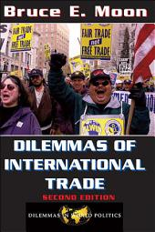 Dilemmas Of International Trade: Second Edition, Edition 2