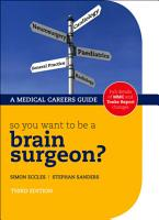So You Want to be a Brain Surgeon  PDF