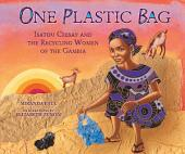 One Plastic Bag: Isatou Ceesay and the Recycling Women of the Gambia