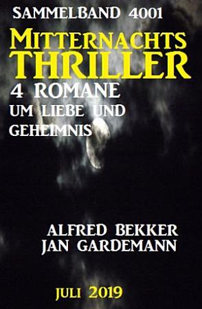 Mitternachts Thriller Sammelband 4001   Vier Romane um Liebe und Geheimnis Juli 2019 PDF