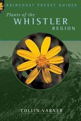 Plants Of The Whistler Region PDF