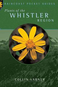 Plants of the Whistler Region Book
