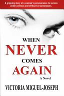 When Never Comes Again - A Novel