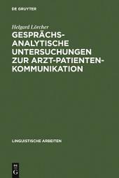Gesprächsanalytische Untersuchungen zur Arzt-Patienten-Kommunikation