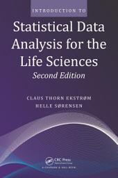 Introduction to Statistical Data Analysis for the Life Sciences, Second Edition: Edition 2